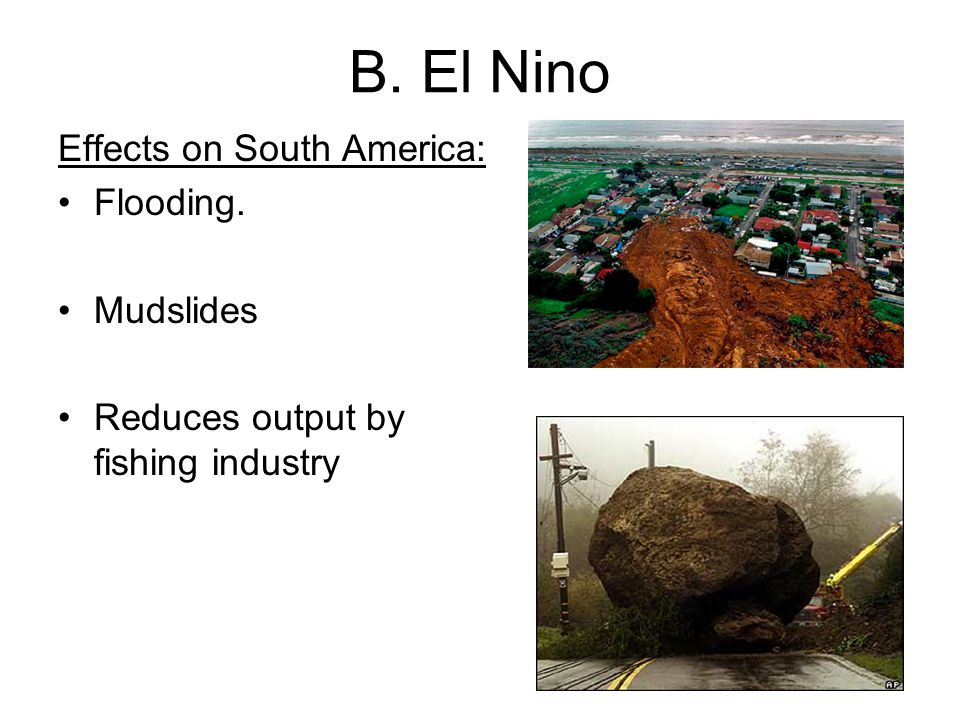 B. El Nino Effects on South America: Flooding. Mudslides