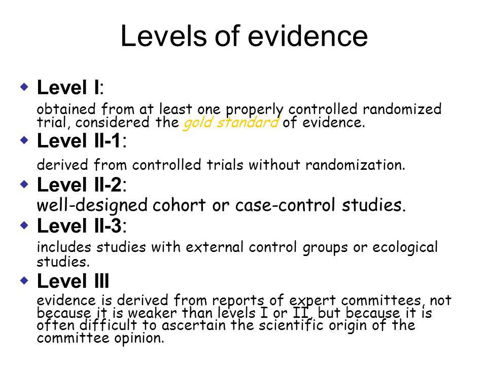 Levels of evidence Level I: Level II-1: Level II-2: Level II-3: