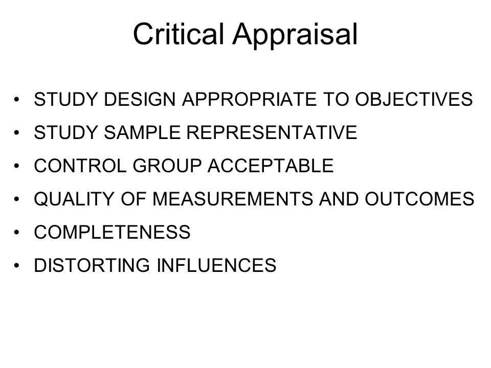 Critical Appraisal STUDY DESIGN APPROPRIATE TO OBJECTIVES