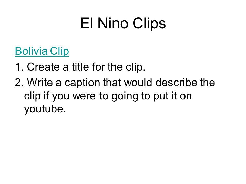 El Nino Clips Bolivia Clip 1. Create a title for the clip.