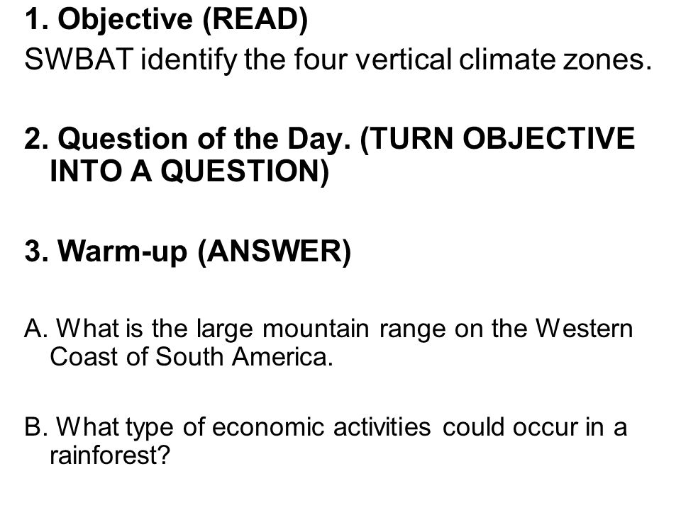 SWBAT identify the four vertical climate zones.