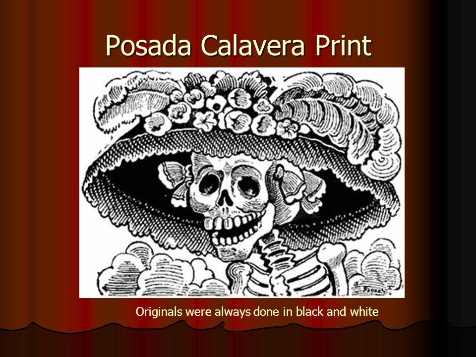 Posada Calavera Print Originals were always done in black and white