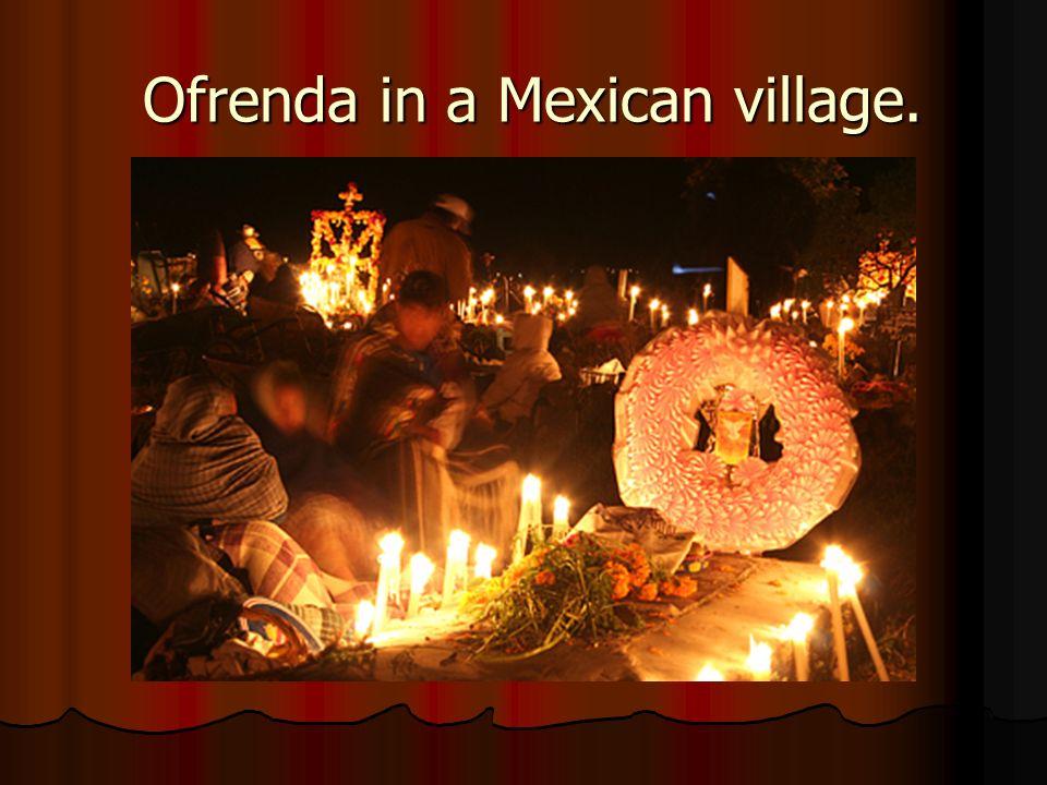 Ofrenda in a Mexican village.