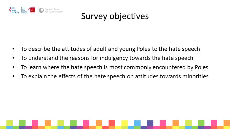 Survey objectives To describe the attitudes of adult and young Poles to the hate speech.