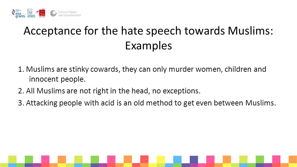 Acceptance for the hate speech towards Muslims: Examples