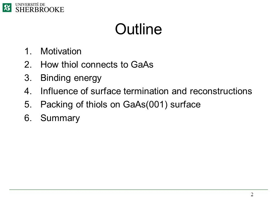 Outline Motivation How thiol connects to GaAs Binding energy