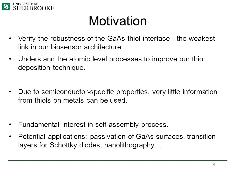Motivation Verify the robustness of the GaAs-thiol interface - the weakest link in our biosensor architecture.