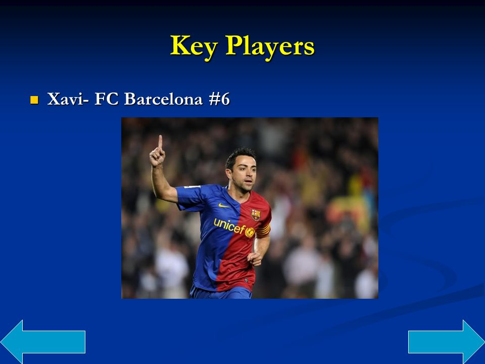 Key Players Xavi- FC Barcelona #6