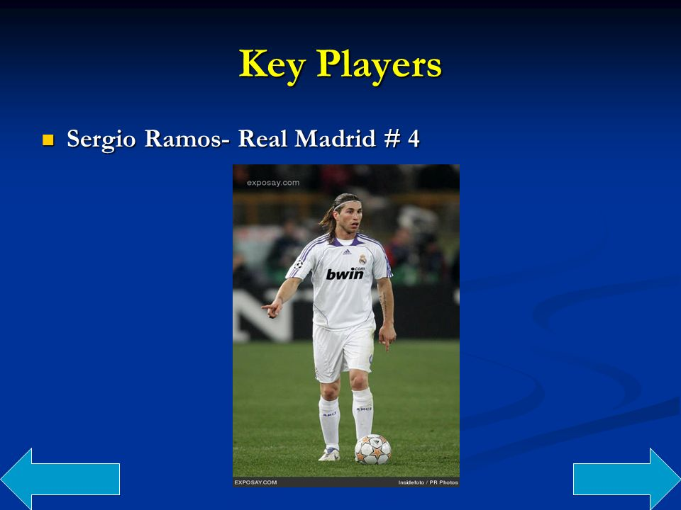 Key Players Sergio Ramos- Real Madrid # 4