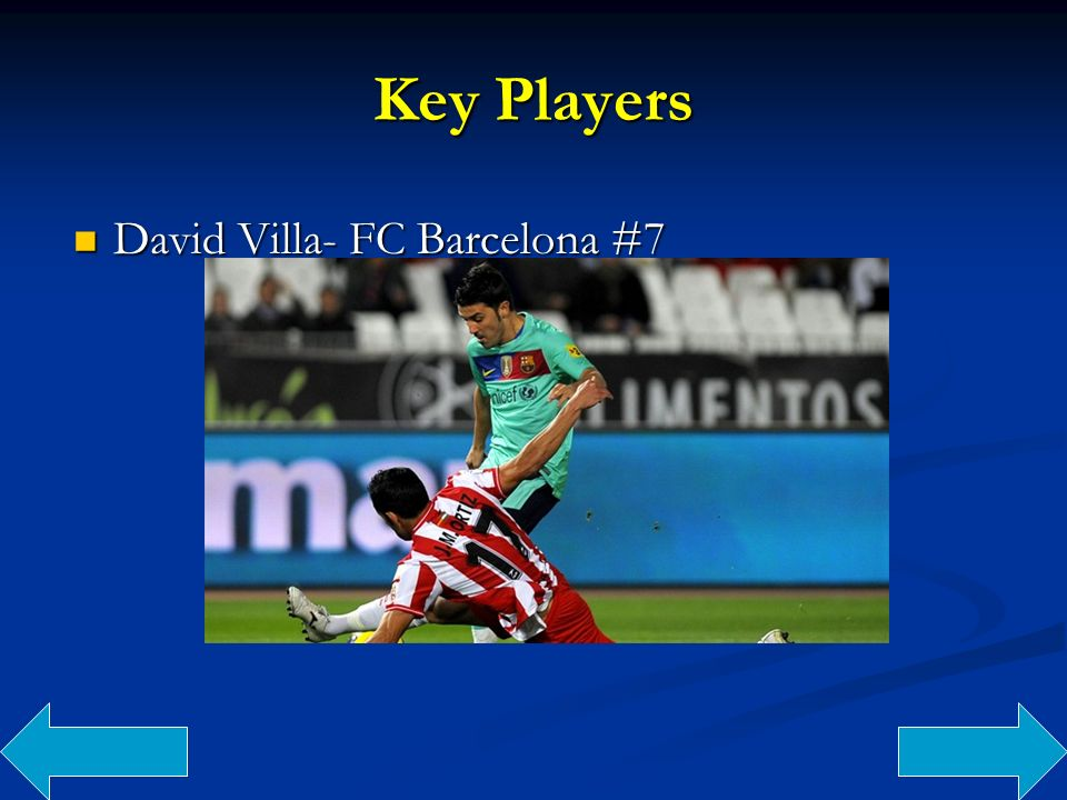 Key Players David Villa- FC Barcelona #7