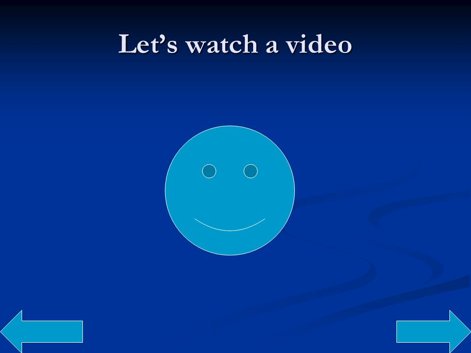 Let's watch a video