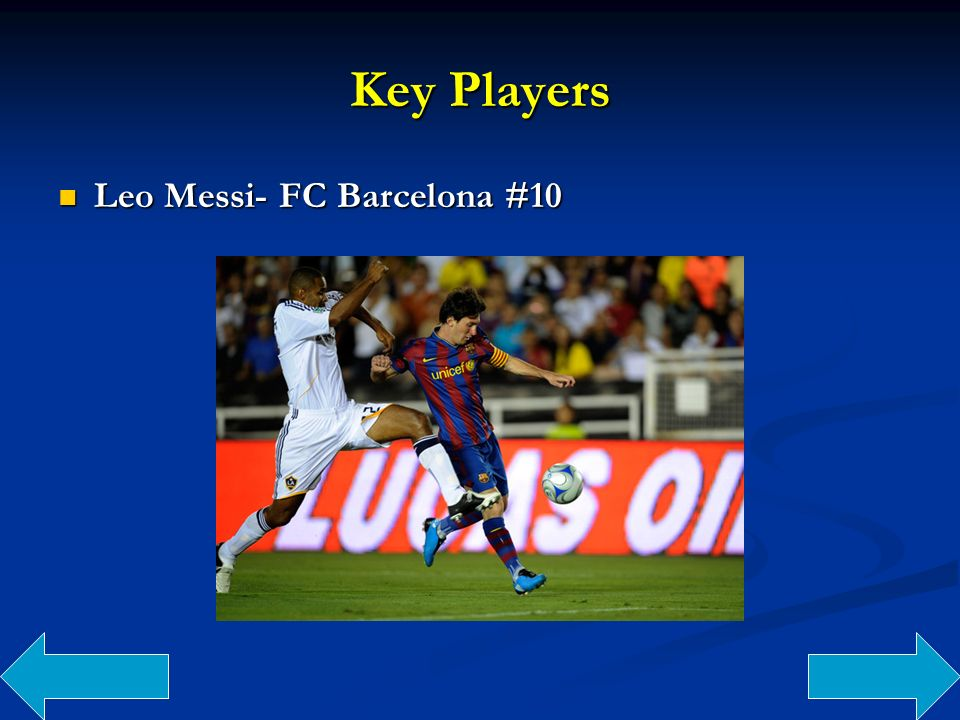 Key Players Leo Messi- FC Barcelona #10