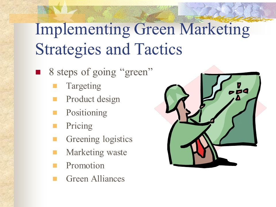 Implementing Green Marketing Strategies and Tactics