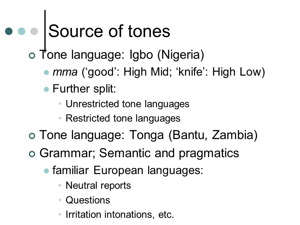 Source of tones Tone language: Igbo (Nigeria)