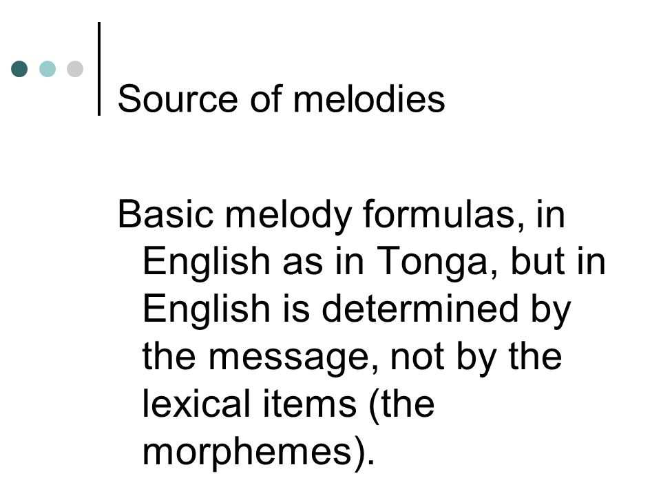 Source of melodies
