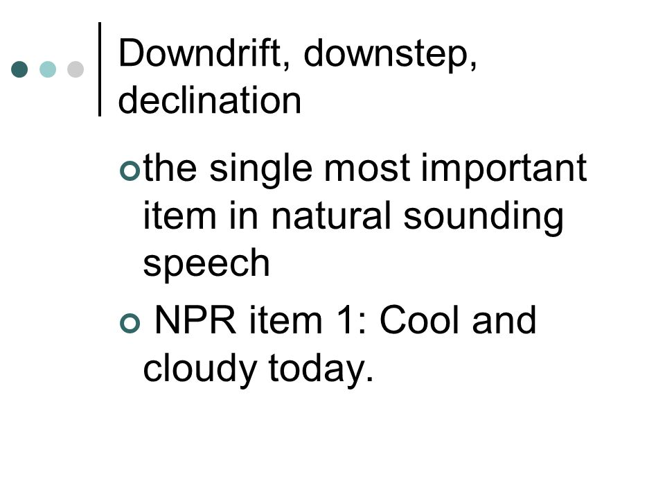 Downdrift, downstep, declination