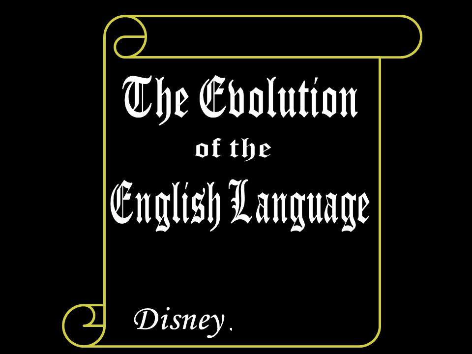 The Evolution of the English Language Disney Natavio
