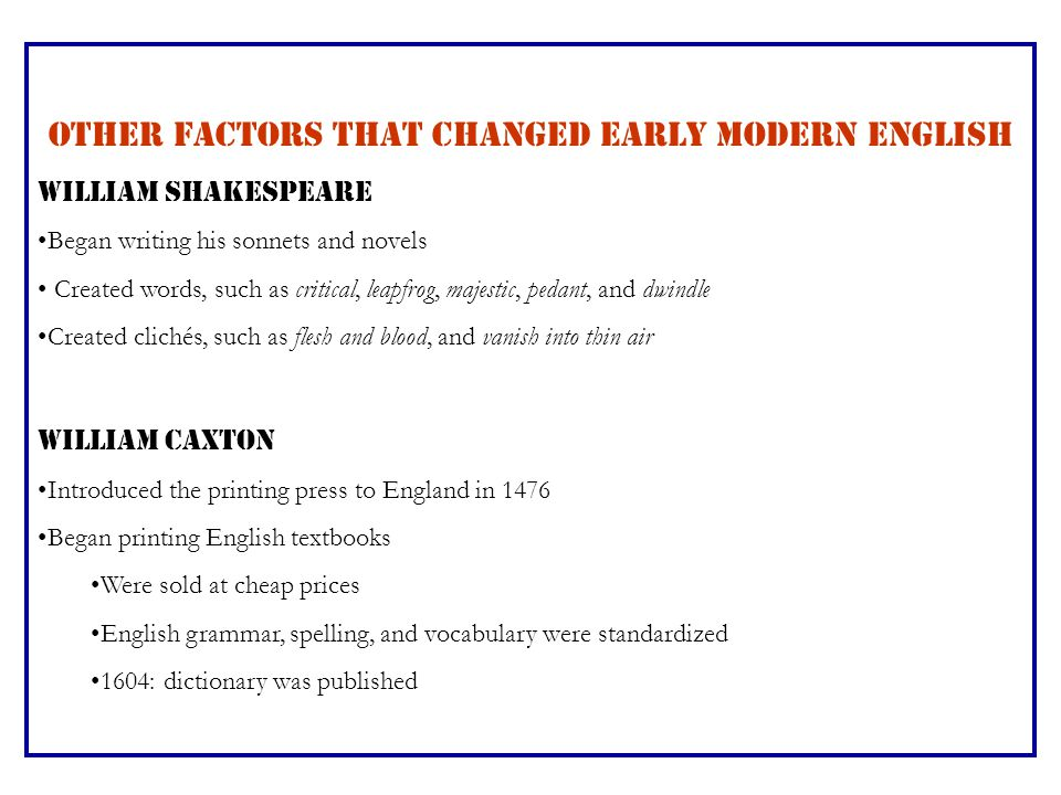OTHER FACTORS THAT CHANGED EARLY MODERN ENGLISH