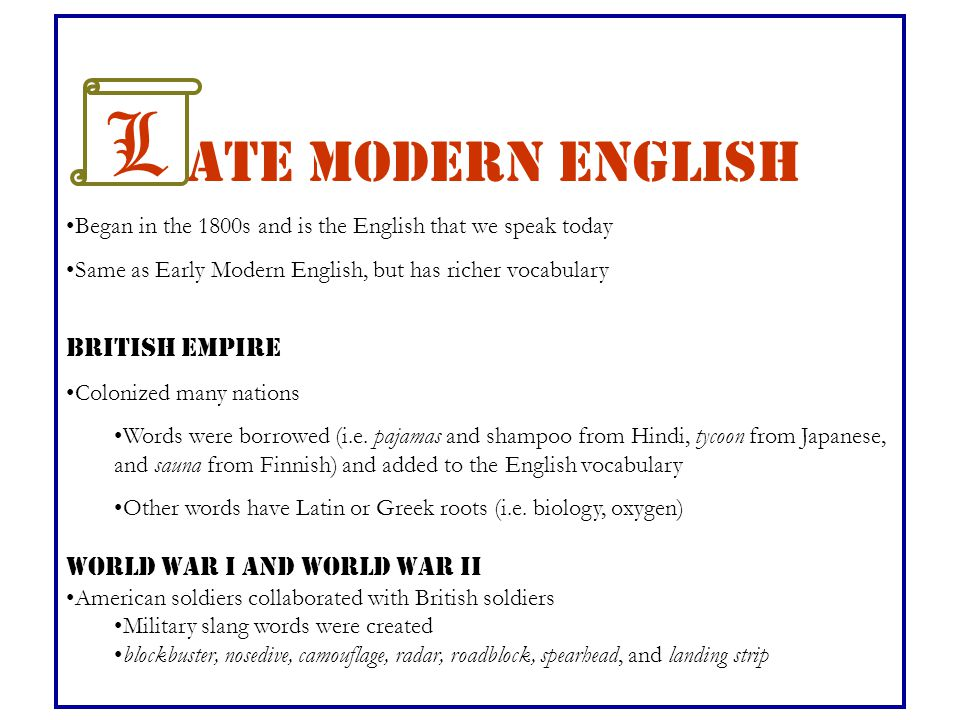 L ate Modern English BRITISH EMPIRE World War I and World War II