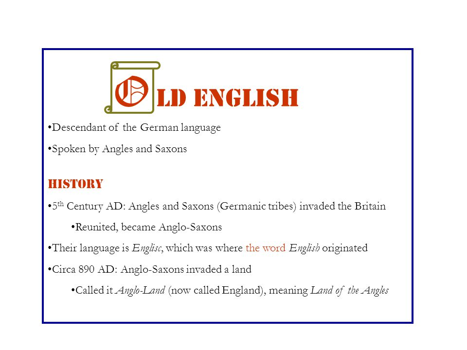 O ld English Descendant of the German language