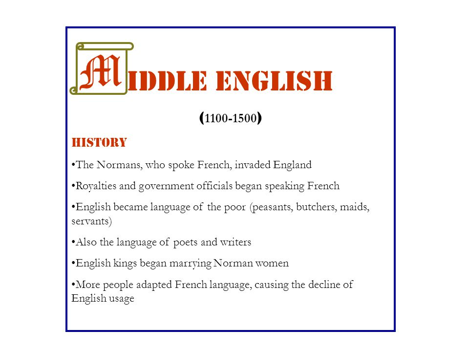 M iddle English (1100-1500) HISTORY
