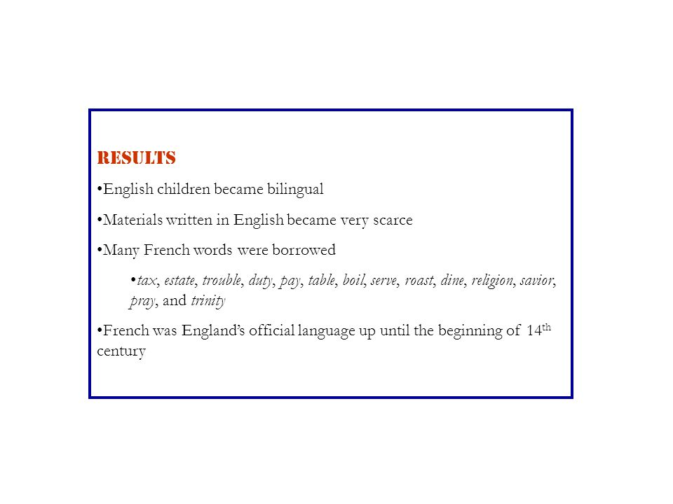 RESULTS English children became bilingual