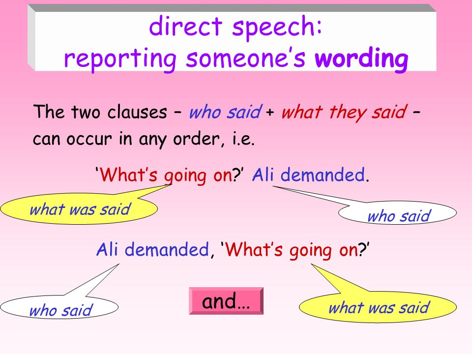 direct speech: reporting someone's wording