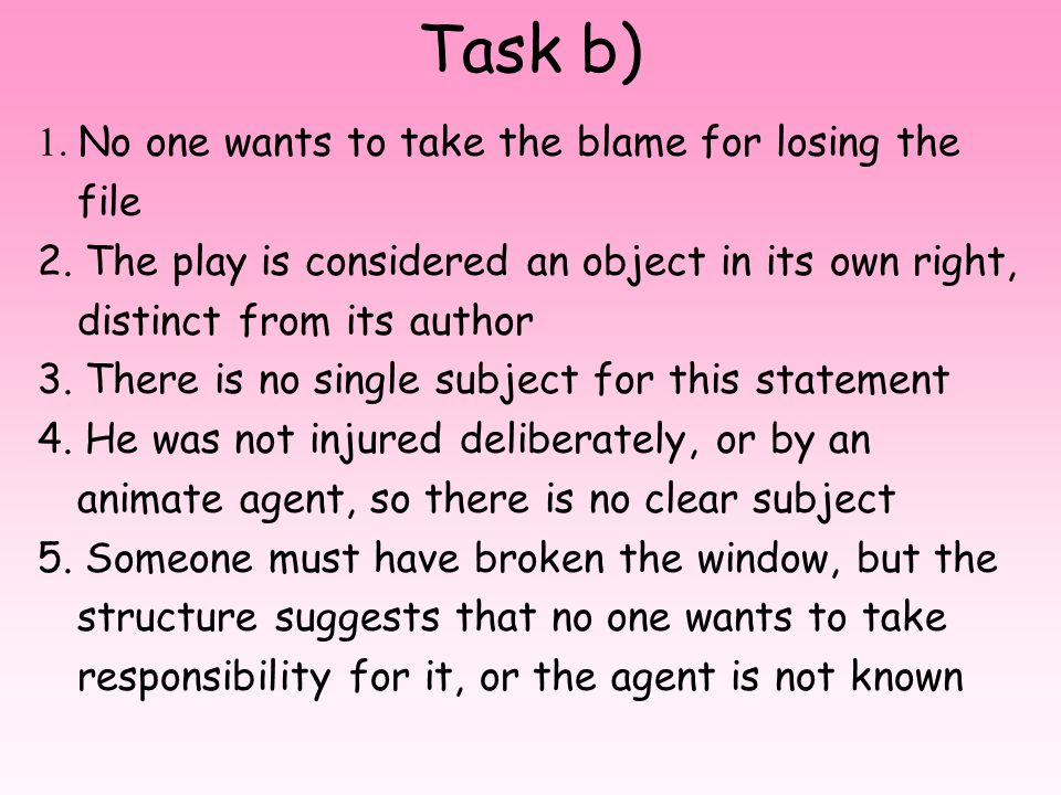 Task b) 1. No one wants to take the blame for losing the file