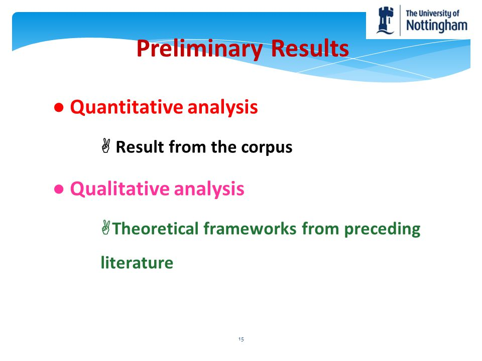 Preliminary Results ● Quantitative analysis ● Qualitative analysis