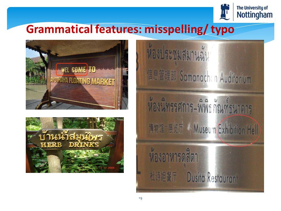 Grammatical features: misspelling/ typo