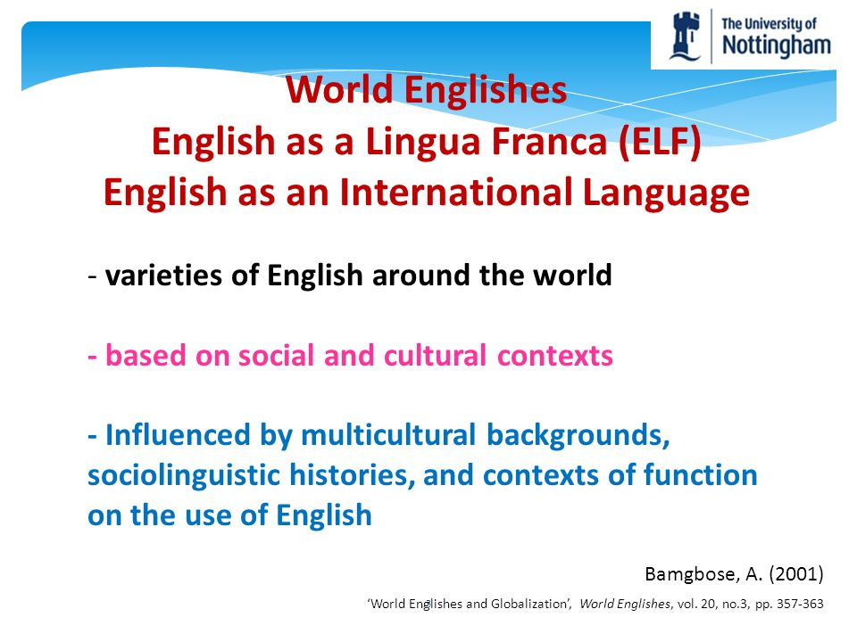 English as a Lingua Franca (ELF) English as an International Language
