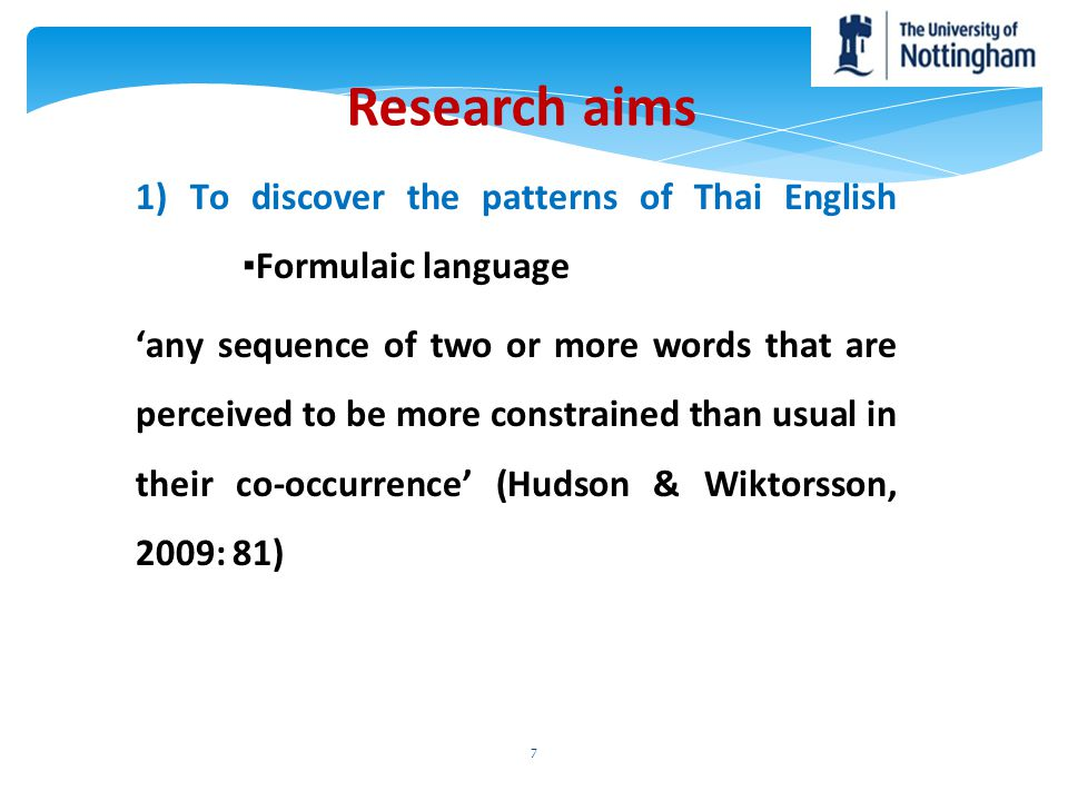 Research aims 1) To discover the patterns of Thai English ▪Formulaic language.