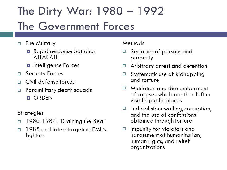 The Dirty War: 1980 – 1992 The Government Forces
