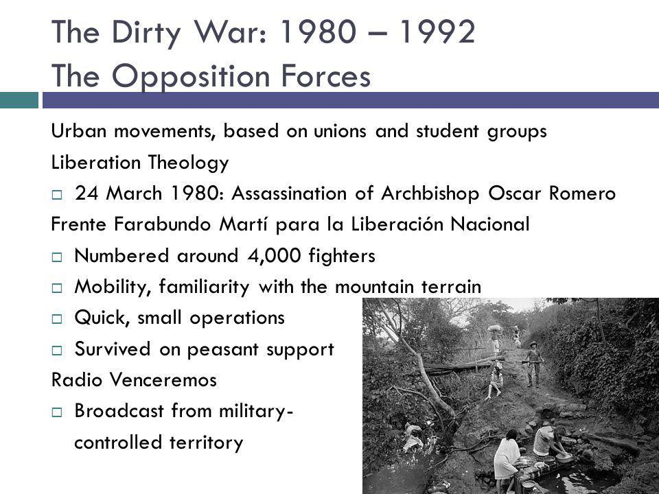 The Dirty War: 1980 – 1992 The Opposition Forces