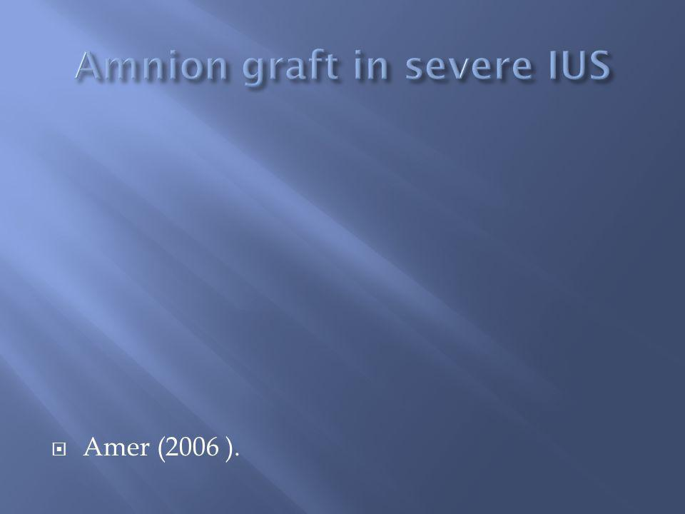 Amnion graft in severe IUS