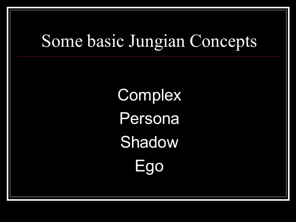 Some basic Jungian Concepts