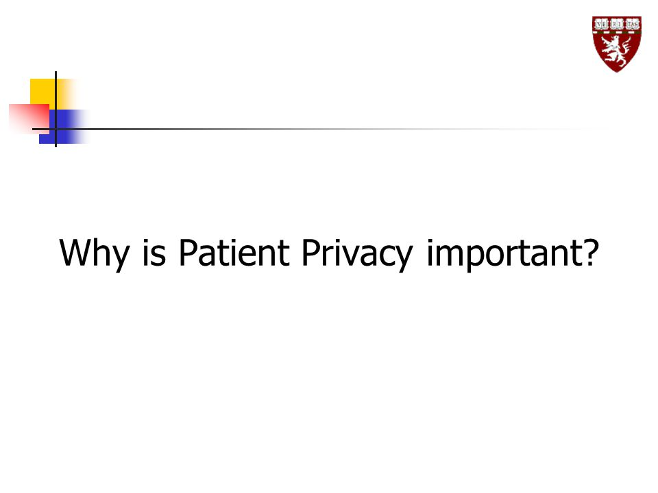 Why is Patient Privacy important