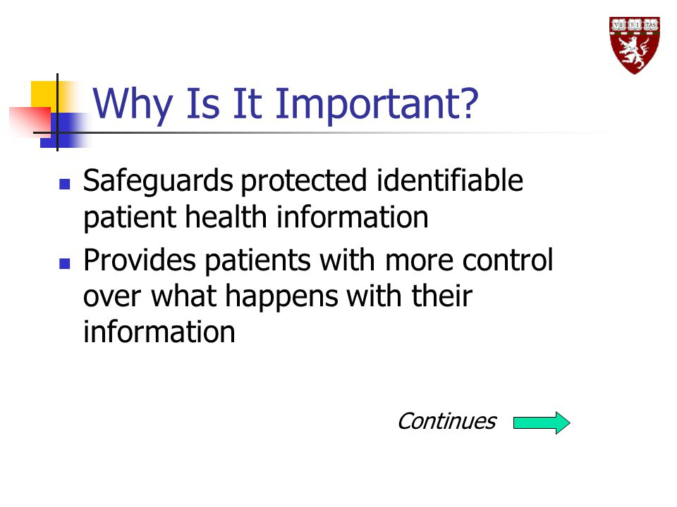 Why Is It Important Safeguards protected identifiable patient health information.