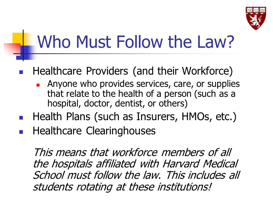 Who Must Follow the Law Healthcare Providers (and their Workforce)