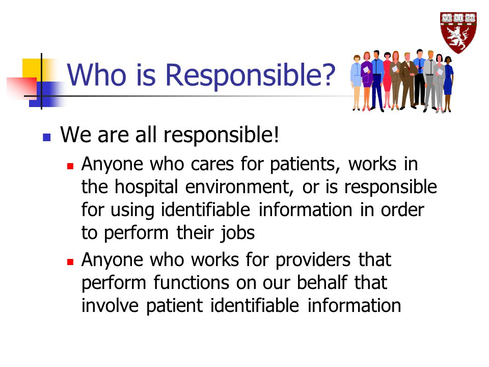 Who is Responsible We are all responsible!