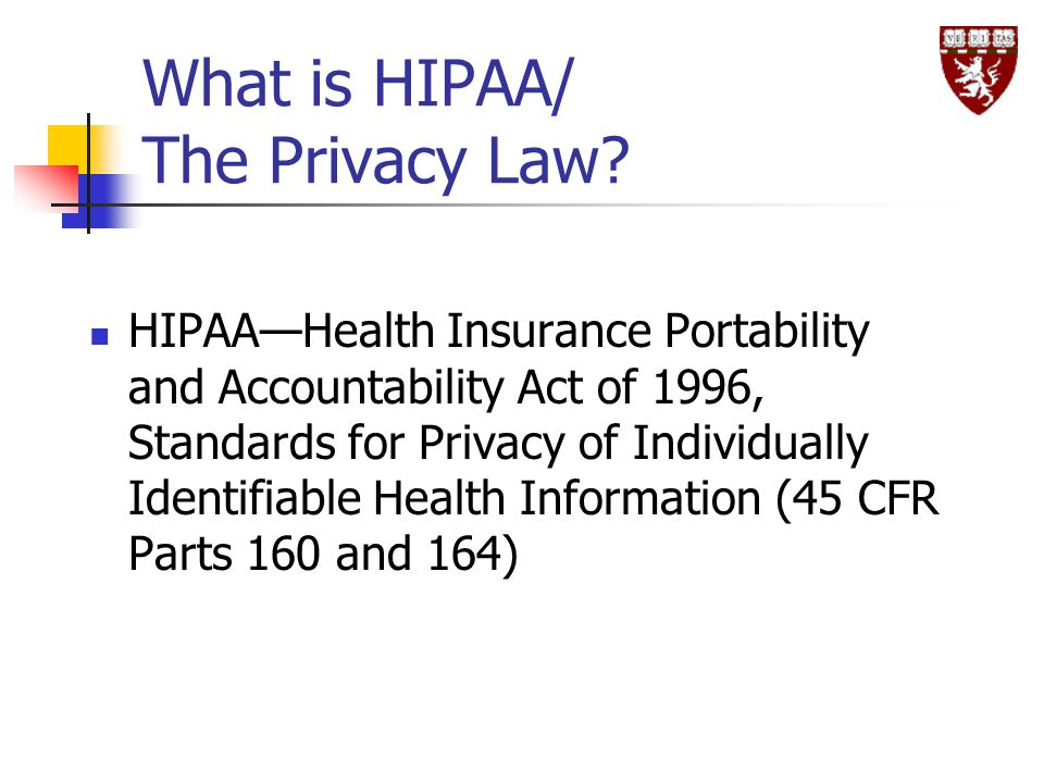 What is HIPAA/ The Privacy Law