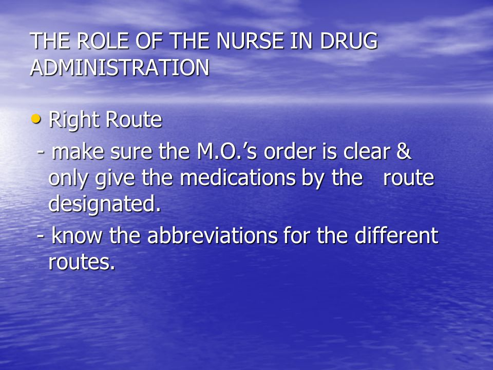 THE ROLE OF THE NURSE IN DRUG ADMINISTRATION