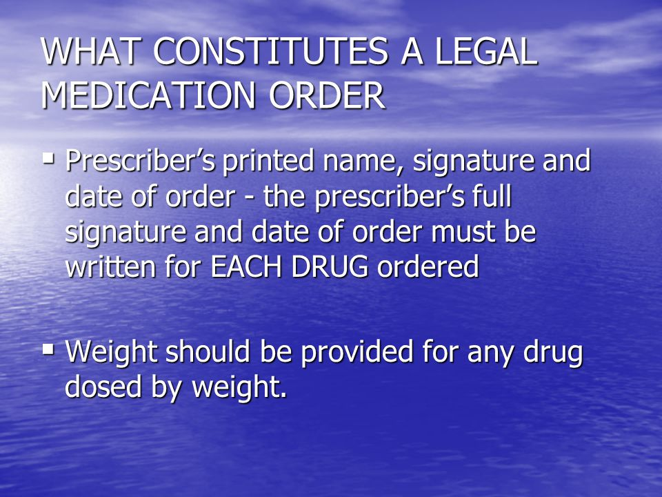 WHAT CONSTITUTES A LEGAL MEDICATION ORDER