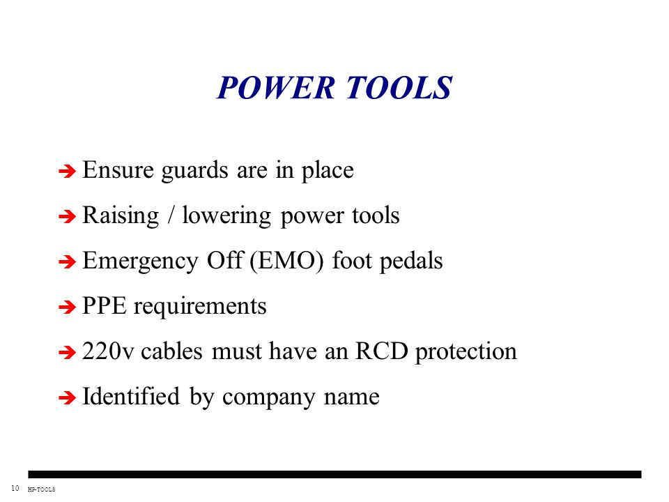 POWER TOOLS Ensure guards are in place Raising / lowering power tools
