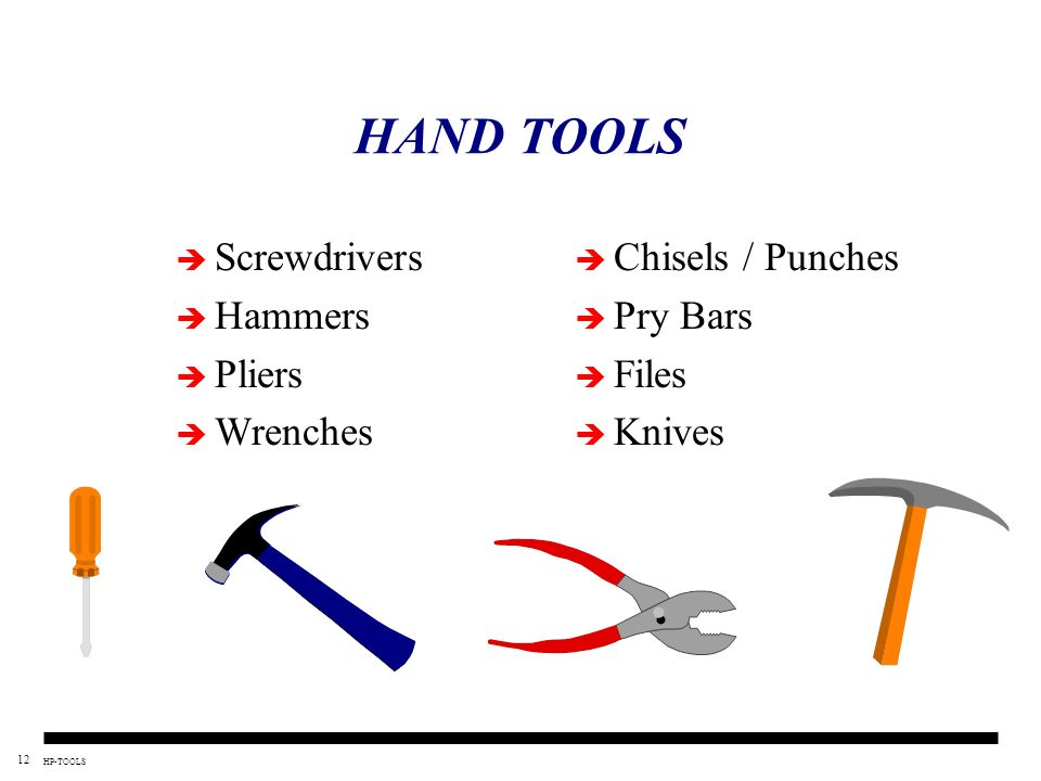 HAND TOOLS Screwdrivers Hammers Pliers Wrenches Chisels / Punches