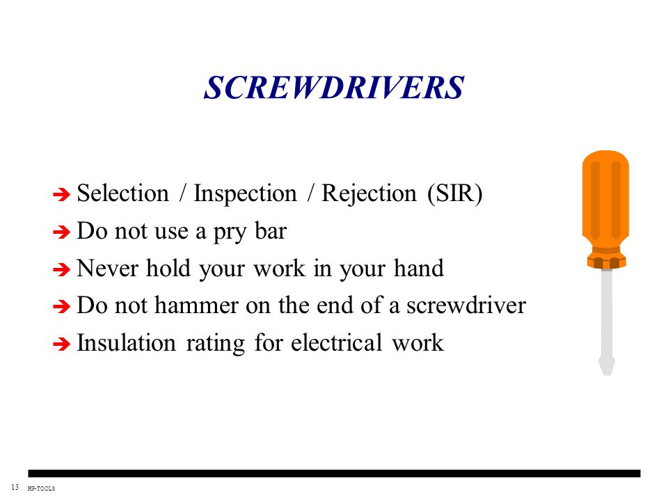 SCREWDRIVERS Selection / Inspection / Rejection (SIR)