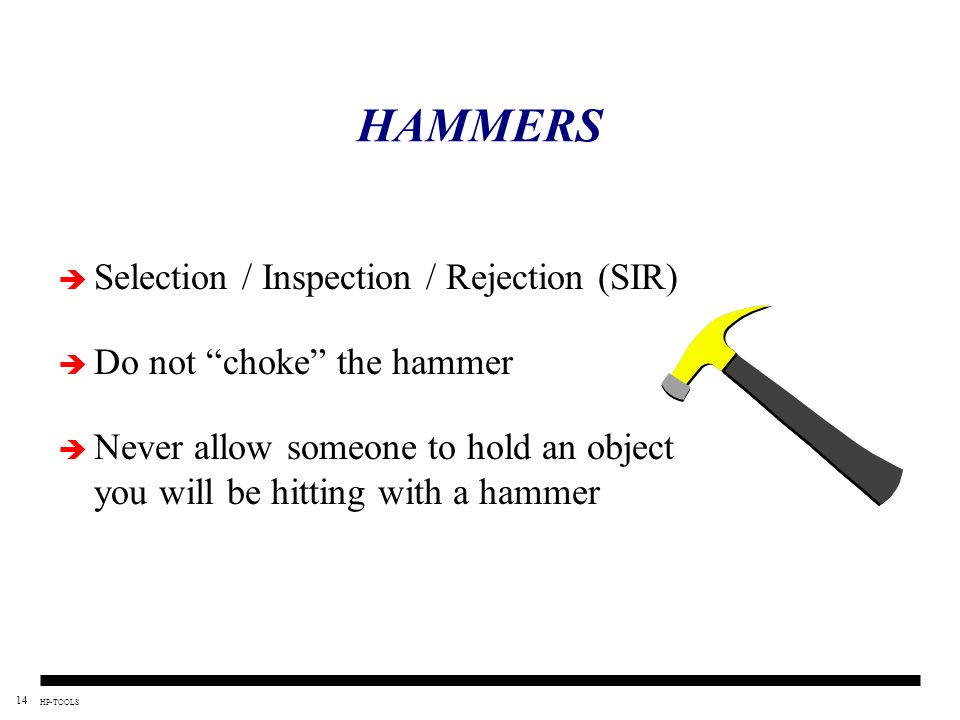 HAMMERS Selection / Inspection / Rejection (SIR)