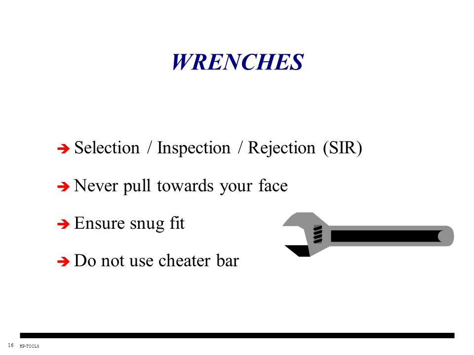 WRENCHES Selection / Inspection / Rejection (SIR)