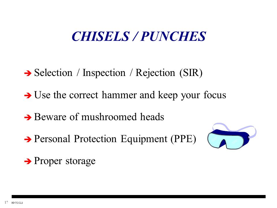 CHISELS / PUNCHES Selection / Inspection / Rejection (SIR)