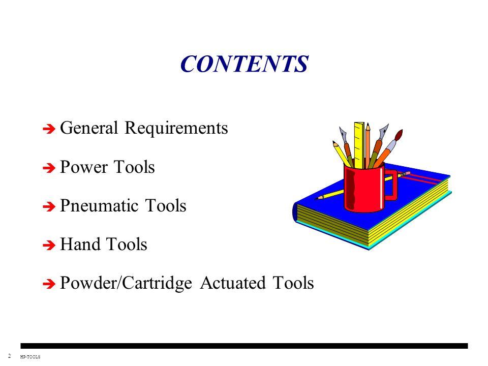 CONTENTS General Requirements Power Tools Pneumatic Tools Hand Tools